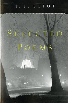 Selected Poems By Eliot, T. S.