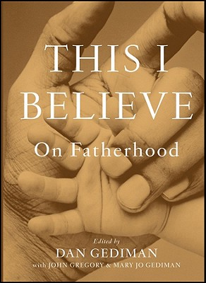 This I Believe By Gediman, Dan/ Gregory, John/ Gediman, Mary Jo
