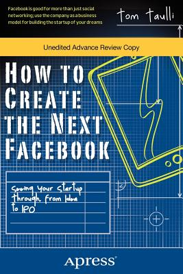 How to Create the Next Facebook By Taulli, Tom
